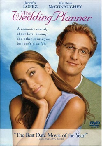 Pretty much my fav J-Lo movie. The Wedding Planner